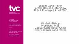 IV Mark Bishop President IMSS Jaguar Land Rover China Chery Jaguar Land Rover, 2016 Beijing Auto Show