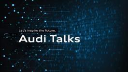 Audi Talks